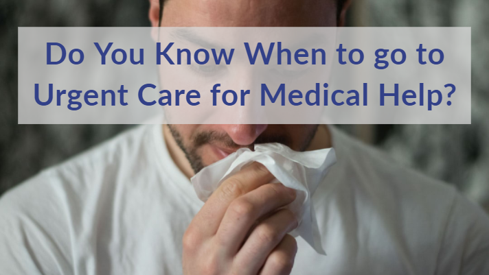 when to go to urgent care